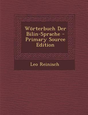 Worterbuch Der Bilin-Sprache