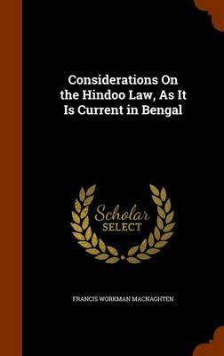 Considerations on the Hindoo Law, as It Is Current in Bengal