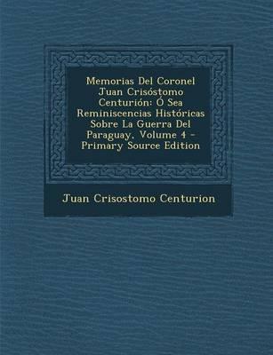 Memorias del Coronel Juan Crisostomo Centurion