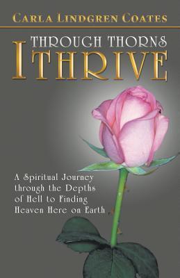 Through Thorns I Thrive