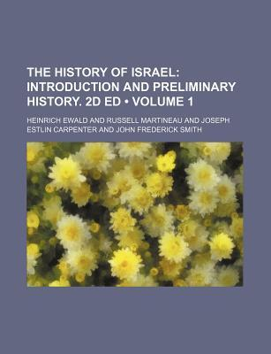 The History of Israel (Volume 1); Introduction and Preliminary History. 2D Ed