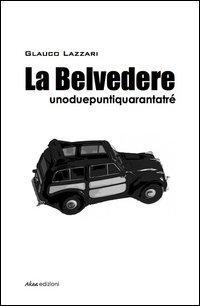 La Belvedere unoduepuntiquarantatré