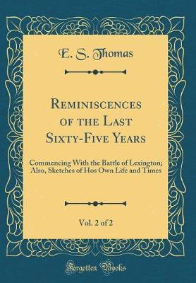 Reminiscences of the Last Sixty-Five Years, Vol. 2 of 2