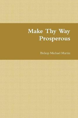 MAKE THY WAY PROSPEROUS