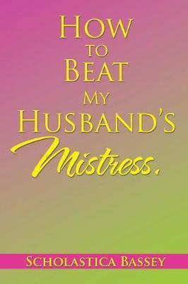 How to Beat My Husba...