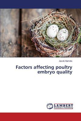 Factors affecting poultry embryo quality