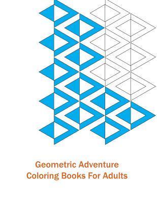 Geometric Adventure Adult Coloring Book