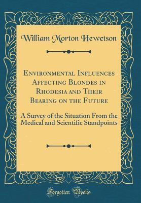 Environmental Influences Affecting Blondes in Rhodesia and Their Bearing on the Future