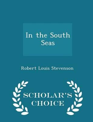 In the South Seas - Scholar's Choice Edition