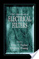 CRC HANDBOOK OF ELECTRICAL FILTERS. Edition en anglais