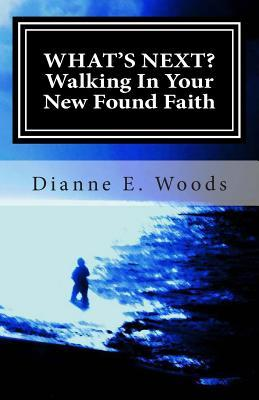 What's Next? Walking in Your New Found Faith