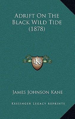Adrift on the Black Wild Tide (1878)