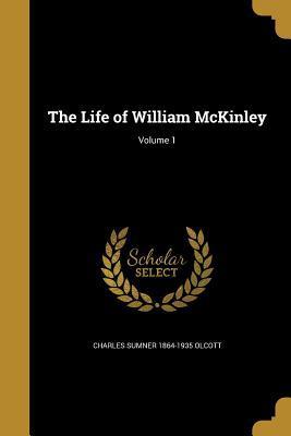 LIFE OF WILLIAM MCKINLEY V01