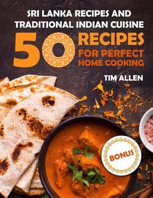 Sri Lanka Recipes and Traditional Indian Cuisine