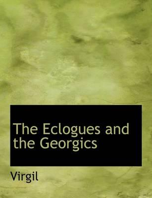 The Eclogues and the Georgics