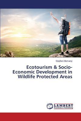 Ecotourism & Socio-Economic Development in Wildlife Protected Areas