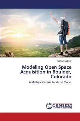 Modeling Open Space Acquisition in Boulder, Colorado
