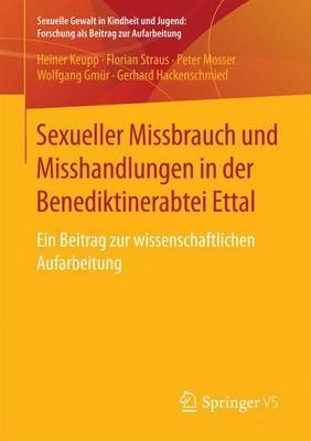 Sexueller Missbrauch Und Misshandlungen in Der Benediktinerabtei Ettal
