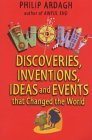 Wow Bind-up: Discoveries, Inventions, Ideas and Events That Changed the World