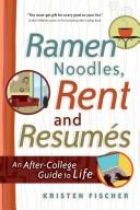 Ramen Noodles, Rent and Resumes