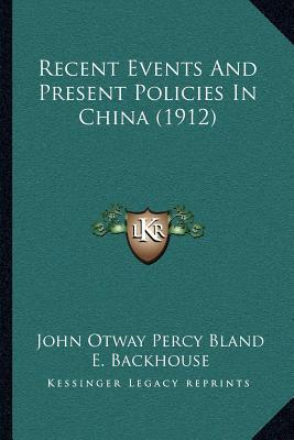 Recent Events and Present Policies in China (1912)