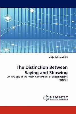 The Distinction Between Saying and Showing