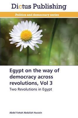 Egypt on the way of democracy across revolutions, Vol 3
