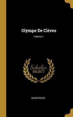 Olympe de Clèves; Volume 1