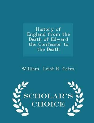 History of England from the Death of Edward the Confessor to the Death - Scholar's Choice Edition