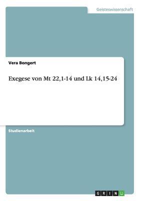 Exegese von Mt  22,1-14 und Lk 14,15-24