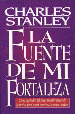 LA Fuente De Mi Fortaleza/the Source of My Strength
