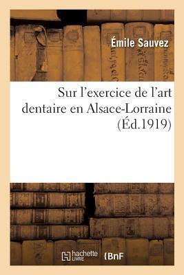 Sur l'Exercice de l'Art Dentaire en Alsace-Lorraine