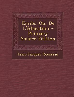 Emile, Ou, de L'Education