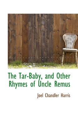 The Tar-Baby, and Other Rhymes of Uncle Remus