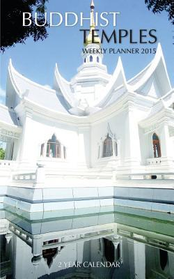 Buddhist Temples Weekly Planner 2015