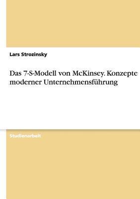 Das 7-S-Modell von McKinsey. Konzepte moderner Unternehmensführung