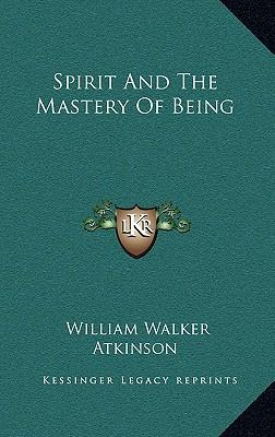 Spirit and the Mastery of Being