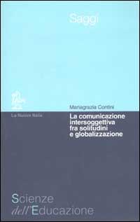 La comunicazione intersoggettiva fra solitudine e globalizzazione