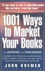 1001 Ways to Market Your Books For Authors and Publishers