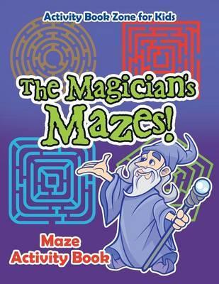 The Magician's Mazes! Maze Activity Book