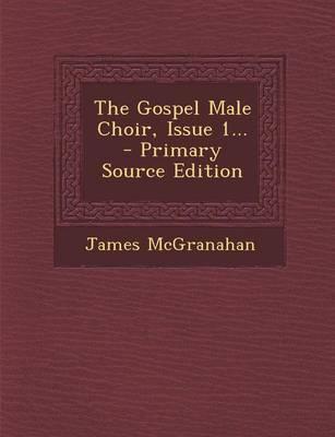 The Gospel Male Choir, Issue 1...