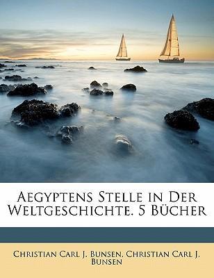 Aegyptens Stelle in Der Weltgeschichte. Erstes Buch.