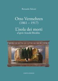 Otto Vermehren (1861-1917). L'isola dei morti d'aprés Arnold Böcklin. Ediz. illustrata