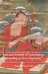 Paths and Grounds of Guhyasamaja according to Arya Nagarjuna