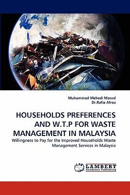 HOUSEHOLDS PREFERENCES AND W.T.P FOR WASTE MANAGEMENT IN MALAYSIA