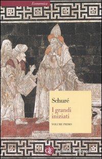 I grandi iniziati. Storia segreta delle religioni - vol. I