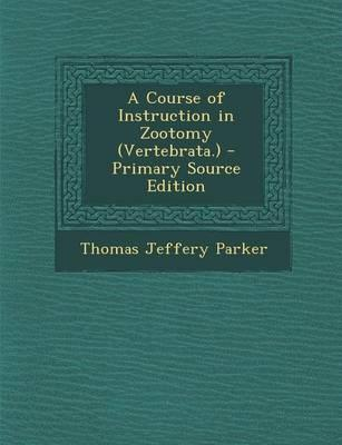 Course of Instruction in Zootomy (Vertebrata.)