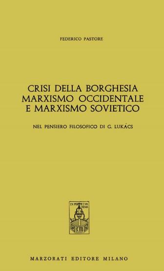 Crisi della borghesia, marxismo occidentale e marxismo sovietico nel pensiero filosofico di G. Lukács