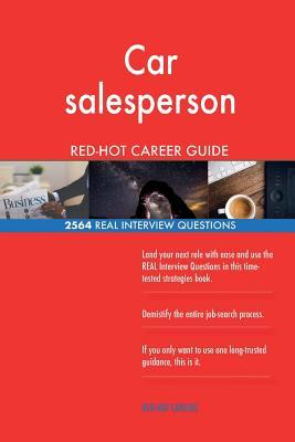 Car salesperson RED-HOT Career Guide; 2564 REAL Interview Questions