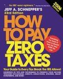 How to Pay Zero Taxes, 2006 23rd Edition